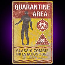 Verticle Metal Zombie Sign Quarantine